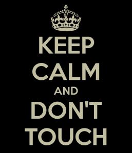 keep-calm-and-don-t-touch-113
